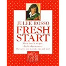 Fresh Start: Great Low-Fat Recipes, Day-by-Day Menus--The Savvy Way to Cook, Eat, and Live