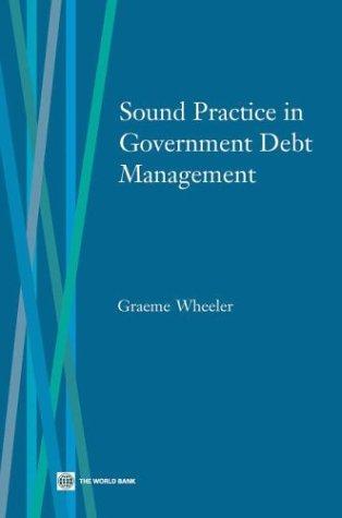 Sound Practice in Government Debt Management (Debt Collection Best Practices)