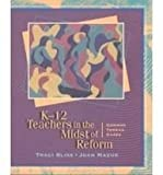K-12 Teachers in the Midst of Reform : Common Thread Cases, Bliss, Traci and Mazur, Joan, 0139373276