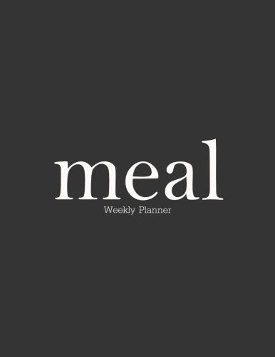 Weekly Meal Planner: 52 Week Food Planner: note: Meal Prep And Planning Grocery List by A Day planner