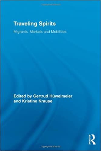 Kostenlose E-Book-Downloads Traveling Spirits: Migrants, Markets and Mobilities (Routledge Studies in Anthropology) 0415998786 PDF MOBI