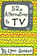 52 alternatives to tv - 1