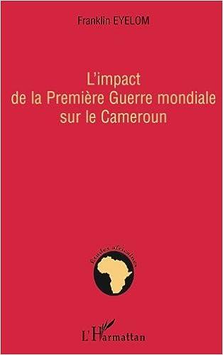 Livres gratuits L'impact de la Première Guerre mondiale sur le Cameroun pdf ebook