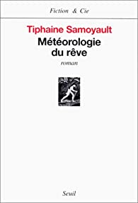 Météorologie du rêve par Tiphaine Samoyault