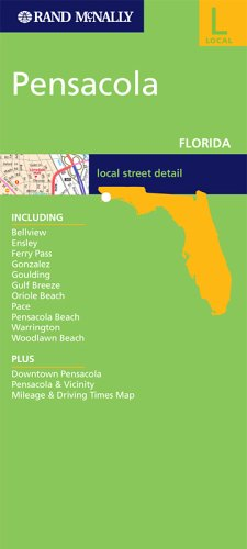 Rand McNally Pensacola, Florida: City Map (Rand McNally ... on escambia county street map, brownsville street map, freeport street map, nas pensacola street map, panama city beach street map, downtown pensacola churches, daytona beach street map, hotel pensacola beach fl map, navarre street map, holley by the sea street map, crestview street map, fort walton beach street map,