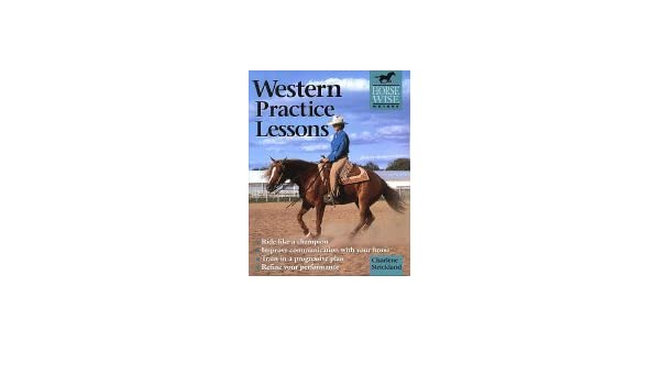 Western Practice Lessons Horse Wise Guide Ride Like A Champion