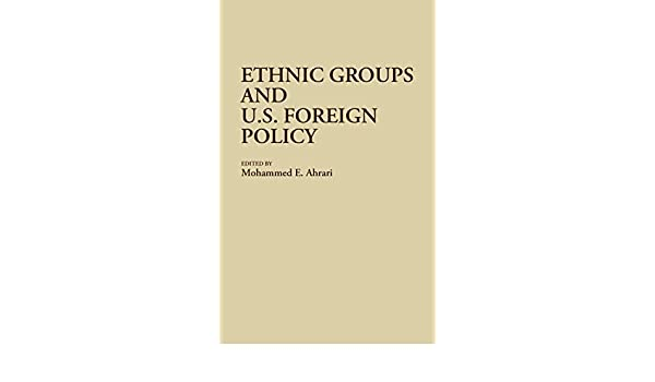Ethnic Groups and U.S. Foreign Policy (Bibliographies and Indexes in Afro-American and African Stud)