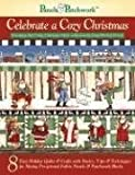 img - for Celebrate a Cozy Christmas: Featuring the Camp Christmas Fabric Collection by Janet Wecker-frisch (Panels & Pathcwork) book / textbook / text book