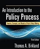 An Introduction to the Policy Process: Theories, Concepts, and Models of Public Policy Making 3th (third) edition