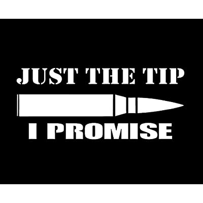 CCI Just The Tip I Promise Bullet Funny Decal Vinyl Sticker|Cars Trucks Vans Walls Laptop|White |5.5 x 2.5 in|CCI1984: Automotive