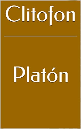 Clitofon (Spanish Edition) eBook: Platón, Patricio de Azcárate: Amazon.com.br: Loja Kindle