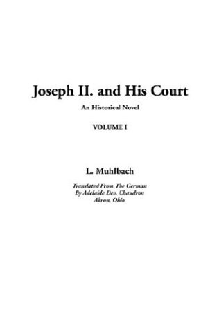 Joseph II. and His Court, V.1 PDF