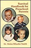 Survival Handbook for Preschool Parents, Helen W. Smith, 0882904000