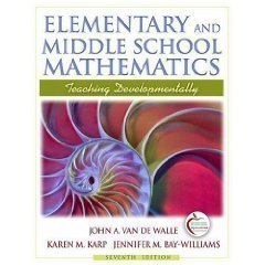 Elementary and Middle School Mathematics: Teaching Developmentally with Field Experience Guide (7th Edition)