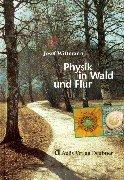 Physik in Wald und Flur: Beobachtungen und Gedanken eines Physikers in der freien Natur