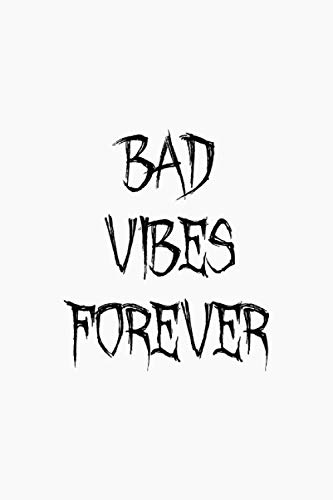 Bad Vibes Forever: Journal - Composition Notebook - 6x9 - 100 Pages - White & Black