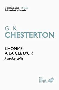 L'homme à la clef d'or: Autobiographie par Gilbert Keith Chesterton