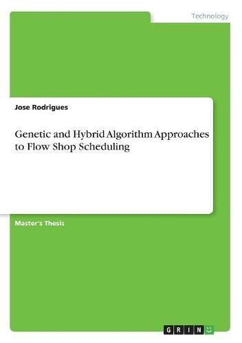 Download Genetic and Hybrid Algorithm Approaches to Flow Shop Scheduling pdf