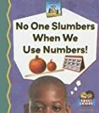 No One slumbers When We Use Numbers