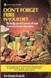 Don't Forget Fibre in Your Diet, Denis P. Burkitt, 0906348447