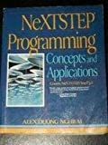 NeXTstep Programming Primer : Writing NeXTstep Applications, Nghiem, Alex, 0136059163