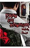 Dying for Attention, Melody Ravert, 1604140240