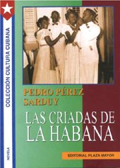 Las criadas de La Habana / The Maids of Havana (Spanish Edition)
