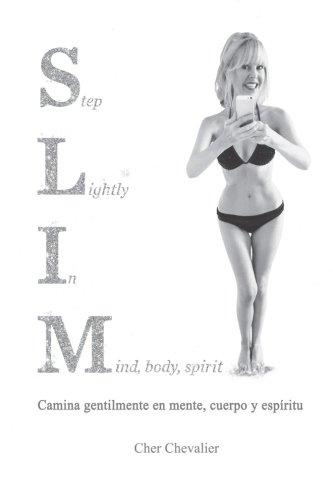 SLIM Camina ligeramente en mente cuerpo y espiritu  [Chevalier, Cher] (Tapa Blanda)