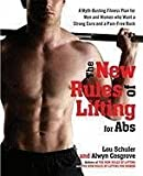 The New Rules of Lifting for Abs: A Myth-Busting Fitness Plan for Men and Women Who Want a Strong Core and a Pain- Free Back by Lou Schuler (2010-12-30)