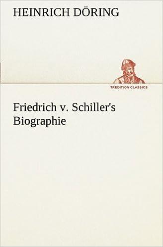 Friedrich v. Schiller's Biographie (TREDITION CLASSICS)
