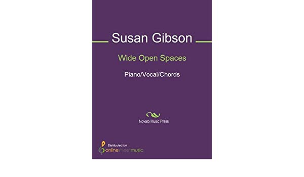 Wide Open Spaces Kindle Edition By Dixie Chicks Susan Gibson