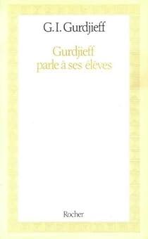 Gurdjeff parle à ses élèves par Gurdjieff