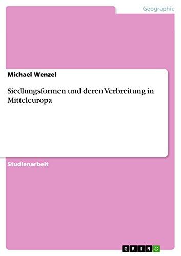 Siedlungsformen und deren Verbreitung in Mitteleuropa (German Edition)