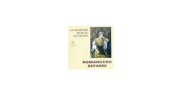LA TRADICIÓN MUSICAL EN ESPAÑA Vol. 11-ROMANCERO SEFARDÍ: Amazon.es: Música