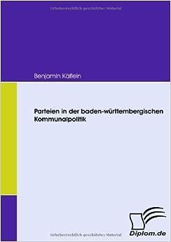 Book Parteien in der baden-w??rttembergischen Kommunalpolitik by Benjamin K??flein (2008-09-01)