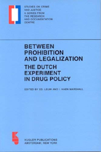 Between Prohibition and Legalization: The Dutch Experiment in Drug Policy