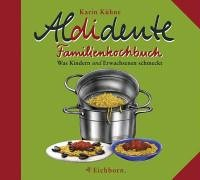 aldidente-familienkochbuch-was-kindern-u-n-d-erwachsenen-schmeckt