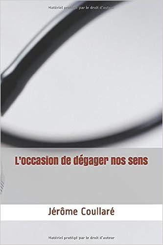 Amazon Fr L Occasion De Degager Nos Sens Jerome Coullare