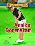Annika Sorenstam (Sports Heroes & Legends) by Dax Riner (2007-01-01)