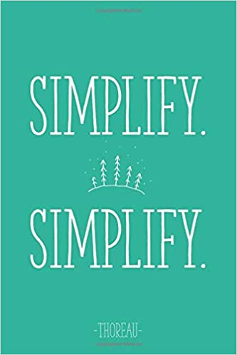 Simplify Simplify Thoreau 6x9 Lined Writing Notebook Journal 120