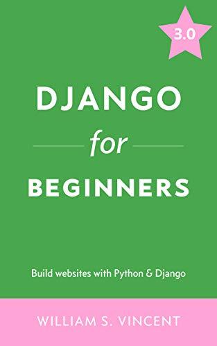 "Картинки по запросу ""Django for Beginners: Build websites with Python and Django"""