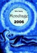 Mondtage 2006. Ein Kalender mit und um den Mond