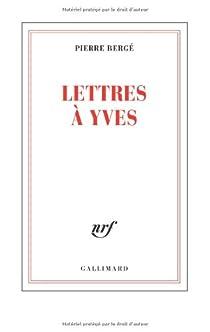 Lettres à Yves par Bergé