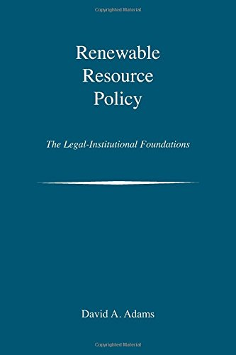 Renewable Resource Policy: The Legal-Institutional...