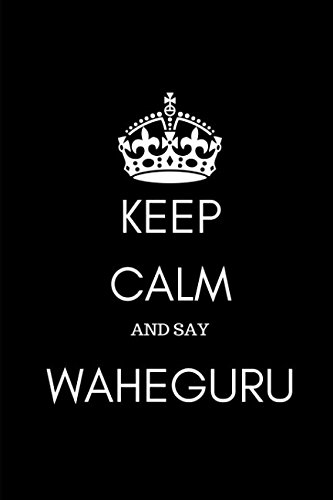 Keep Calm and Say Waheguru: Sikh Journal Diary