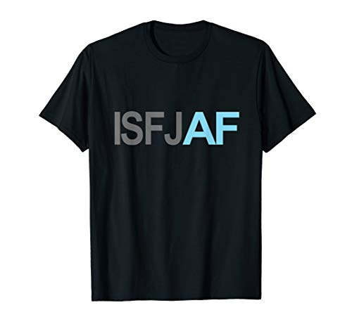 Funny Introvert ISFJ AF Sarcastic Personality Type Humor T-Shirt