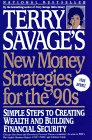 Terry Savage's New Money Strategies for the '90s: Simple Steps to Creating Wealth and Building Financial Security