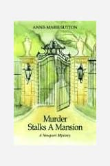 Murder Stalks A Mansion: A Newport Mystery Paperback