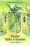 Murder Stalks a Mansion, Anne-Marie Sutton, 1410792161