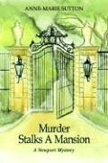 Murder Stalks A Mansion: A Newport Mystery